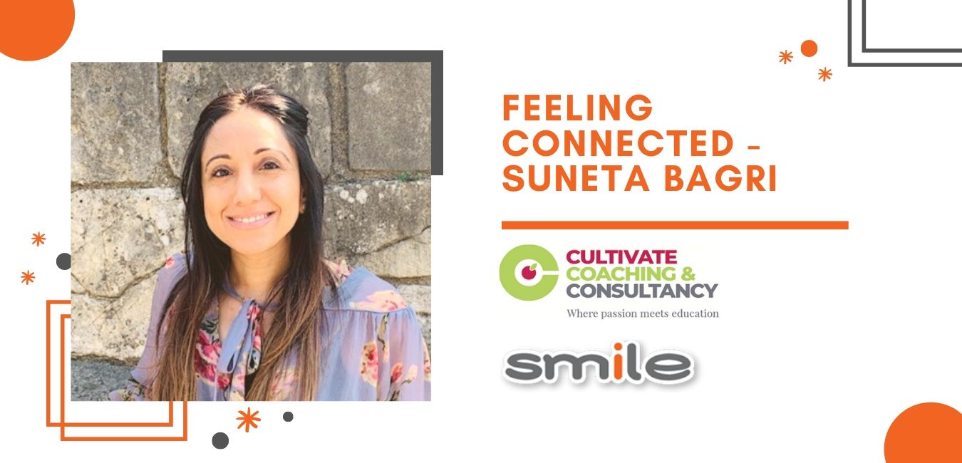 Feeling connected - A Guest Blog by Suneta Bagri